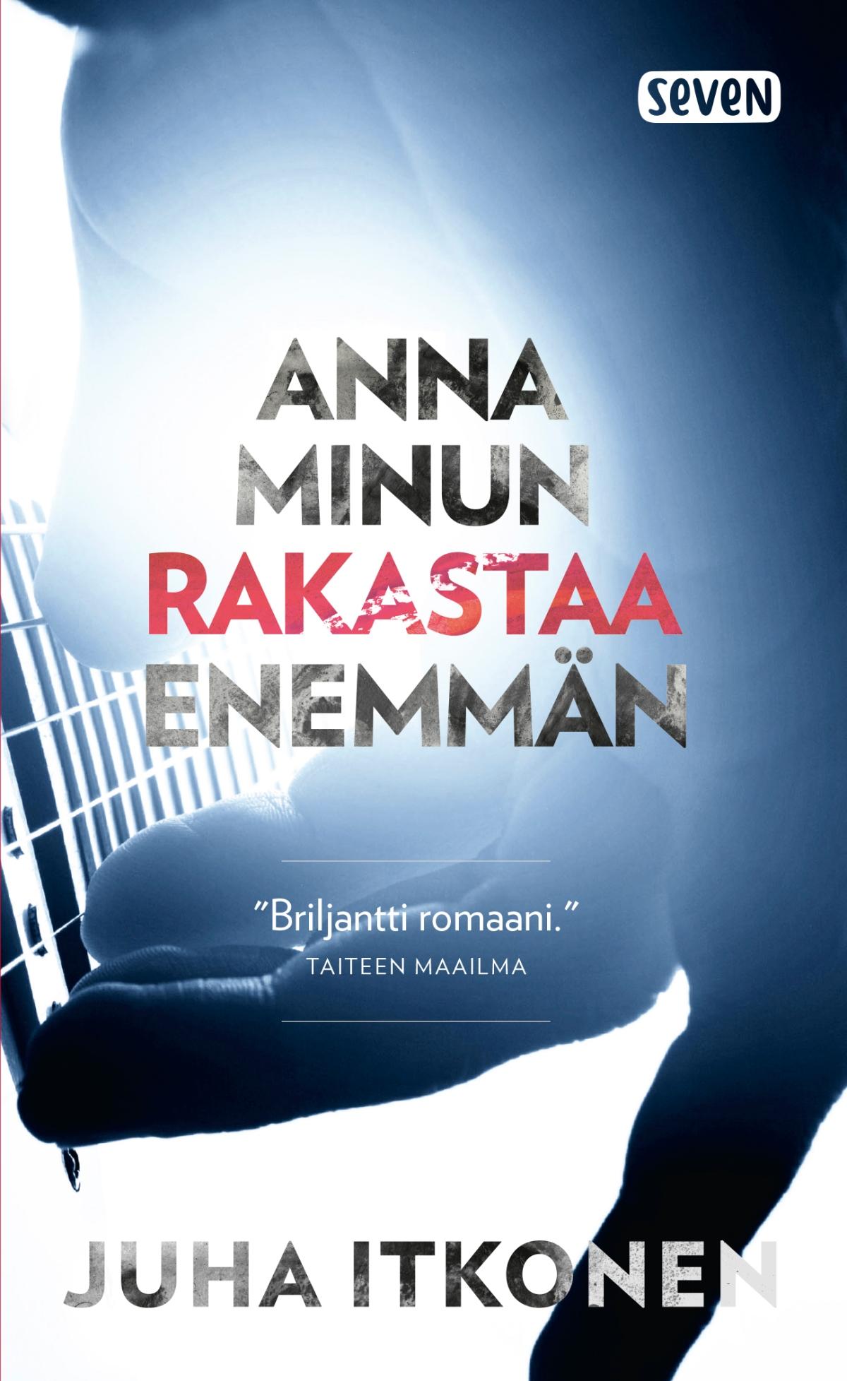 Juha Itkonen: Anna minun rakastaaenemmän